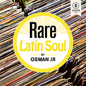 Rare Latin Soul By Osman Jr von Various Artists