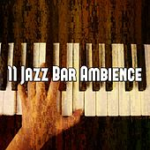 11 Jazz Bar Ambience by Bar Lounge