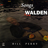 Songs of Walden by Bill Perry