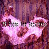 29 Storm for Greatness by Relaxing Rain Sounds