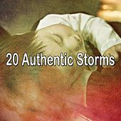 20 Authentic Storms by Rain Sounds and White Noise