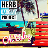 Oh Baby von Herb Barclay Project