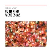 Good King Wenceslas de Various Artists