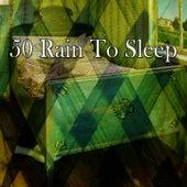 50 Rain to Sleep by S.P.A