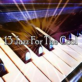 13 Jazz for the Cool von Chillout Lounge