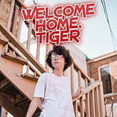 Welcome Home de Tiger