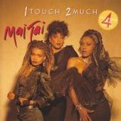 1 Touch 2 Much van Mai Tai