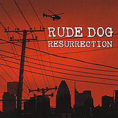 Resurrection - Rude Dog's Greatest Hits by Rude Dog