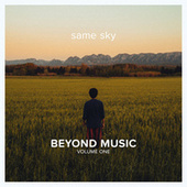 Beyond Music Volume One - Same Sky by Various Artists