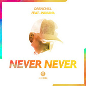 Never Never by Drenchill