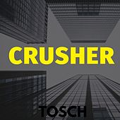Crusher de Tosch