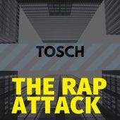 The Rap Attack de Tosch