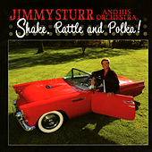 Shake, Rattle And Polka! by Jimmy Sturr