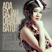 Ada Gajah Dibalik Batu (New Original) by Nella Kharisma