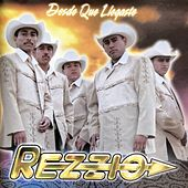 Desde Que Llegaste by Rezzio