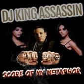 Score Of My Metaphor de Dj King Assassin