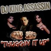 Thuggin' It Up de Dj King Assassin