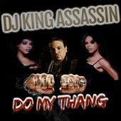 Do My Thang de Dj King Assassin