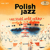 All Stars After Hours (Polish Jazz, Vol. 37 [Live]) by Various Artists