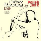 New Faces in Polish Jazz (Jazz Jamboree 69) (Polish Jazz, Vol. 20 [Live]) von Various Artists