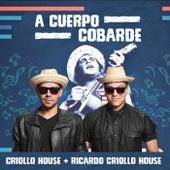 A Cuerpo Cobarde by Ricardo Criollo House