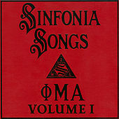 Sinfonia Songs Recordings, Volume I by Phi Mu Alpha Sinfonia Fraternity