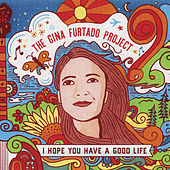I Hope You Have a Good Life di The Gina Furtado Project