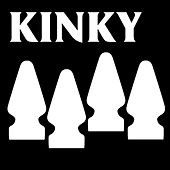 We're Kinky Fuck You by Kinky