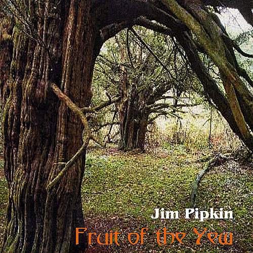 Fruit of the Yew by Jim Pipkin