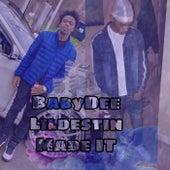 Made It CashoutDee de Lil Destin
