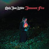 Immanent Fire de Emily Jane White