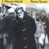 3 Minute World von Pierce Turner