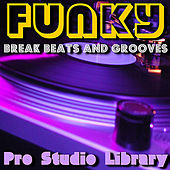 Funky Break Beats and Grooves by Pro Studio Library