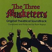The Three Musketeers Original Theatrical Soundtrack by Ryan Rapsys