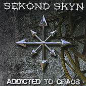 Addicted to Chaos by Sekond Skyn