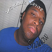 Tha Will 2 Survive by Shadow
