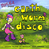 Earth Worm Disco by Shira Kline