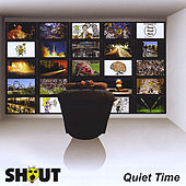 Quiet Time by Shout