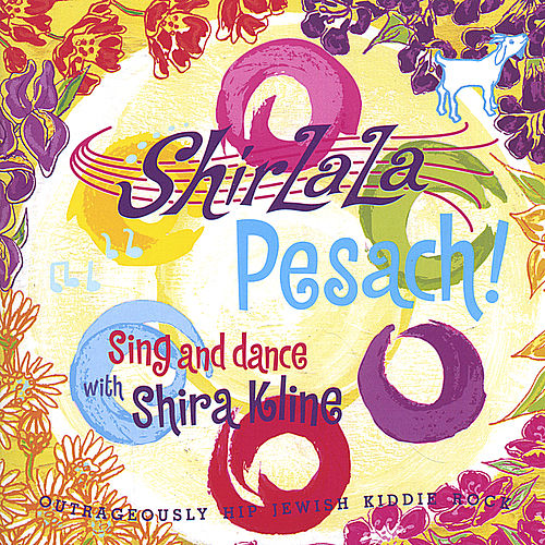 ShirLaLa Pesach! by Shira Kline