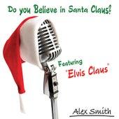 Do you Believe in Santa Claus? by Alex Smith