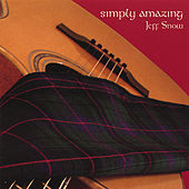 Simply Amazing by Jeff Snow