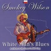 White Man's Blues de Smokey Wilson