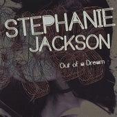 Out of a Dream by Stephanie Jackson