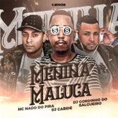 Menina Maluca de DJ Cabide