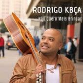Não Quero Mais Brincar von Rodrigo Kbça