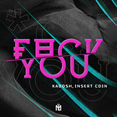 Fuck You (Radio Edit) de Kadosh
