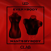 Everybody Wants My Body von L.E.D.