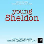 Young Sheldon: Mighty Little Man de Geek Music