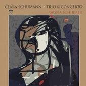 Clara Schumann: Piano Trio and Concerto von Ragna Schirmer