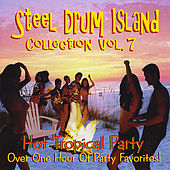 Steel Drum Island Collection: Hot Tropical Party Music On Steel Drums by Steel Drum Island